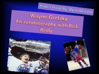 Wayne Gretzky An autobiography with Rick Reilly
