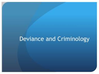 Deviance and Criminology