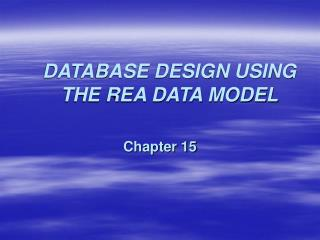 DATABASE DESIGN USING THE REA DATA MODEL