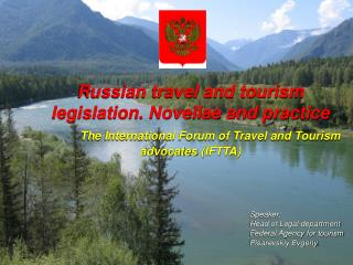Russian travel and tourism legislation. Novellae and practice The International Forum of Travel and Tourism advocates (I