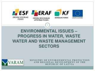 ENVIRONMENTAL ISSUES – PROGRESS IN WATER, WASTE WATER AND WASTE MANAGEMENT SECTORS