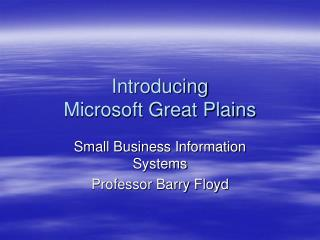 Introducing  Microsoft Great Plains