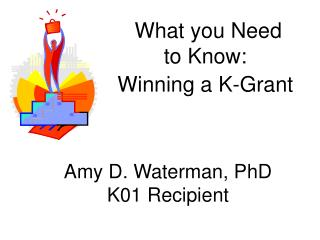 What you Need  to Know:  Winning a K-Grant