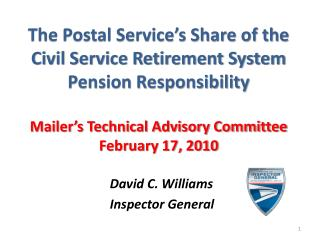 David C. Williams 				Inspector General