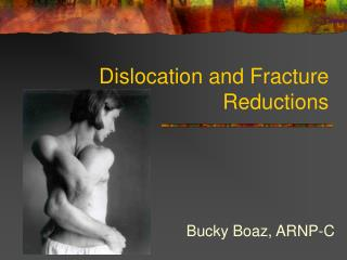 Dislocation and Fracture  Reductions