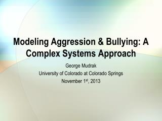 Modeling Aggression & Bullying: A Complex Systems Approach