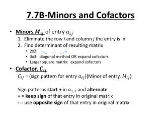 7.7B-Minors and Cofactors