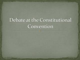 Debate at the Constitutional Convention