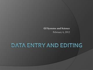 Data entry and editing