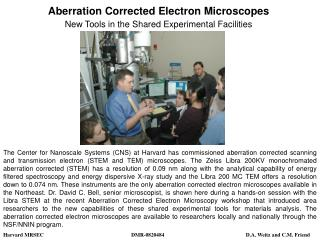 Aberration Corrected Electron Microscopes   New Tools in the Shared Experimental Facilities