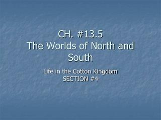 CH. #13.5 The  Worlds of North and South