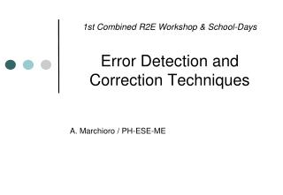 1st Combined R2E Workshop & School-Days Error Detection and Correction Techniques
