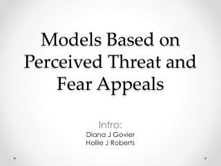 Models Based on Perceived Threat and Fear Appeals