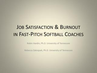 Job Satisfaction & Burnout  in Fast-Pitch Softball Coaches