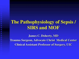 The Pathophysiology of Sepsis / SIRS and MOF