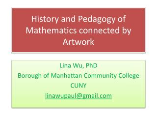 History and Pedagogy of Mathematics connected by Artwork