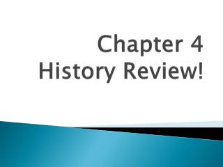 Chapter 4  History Review!