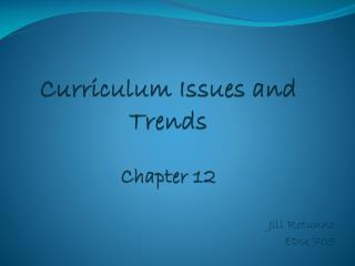 Curriculum Issues and Trends  Chapter 12