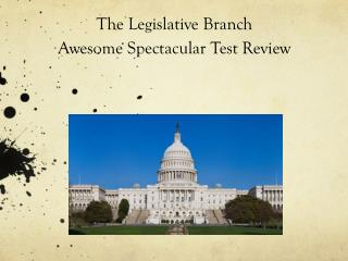 The Legislative Branch Awesome Spectacular Test Review