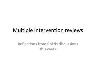 Multiple intervention reviews