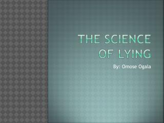 The Science of Lying