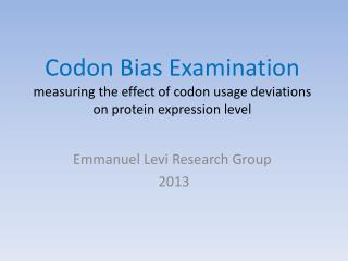 Codon Bias Examination measuring  the effect of codon usage deviations on protein expression level