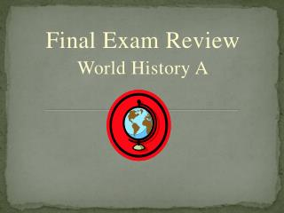 Final Exam Review  World History A