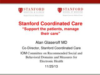 "Records Stanford Coordinated Care ""Support the patients, manage their care"""