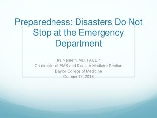 Preparedness: Disasters Do Not Stop at the Emergency Department