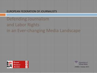 Defending Journalism  and Labor Rights  in an Ever-changing Media Landscape