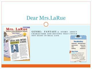 Dear Mrs.LaRue