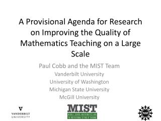 Paul  Cobb and the MIST  Team Vanderbilt University University of Washington