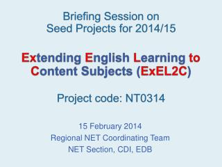 15 February 2014 Regional NET Coordinating Team NET Section, CDI, EDB