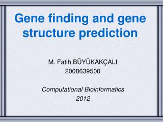 Gene finding and gene structure prediction