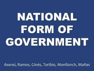 NATIONAL FORM OF GOVERNMENT