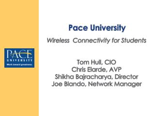 Wireless   Connectivity for Students Tom Hull, CIO Chris  Elarde , AVP