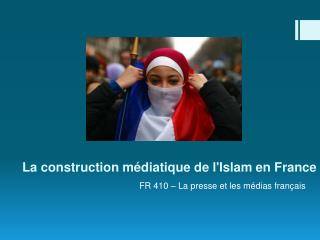 La construction médiatique  de  l'Islam en France