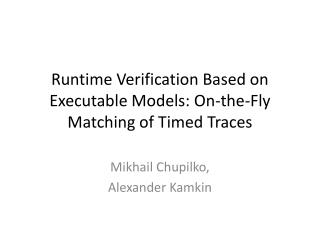 Runtime Verification Based on Executable Models: On-the-Fly Matching of Timed Traces