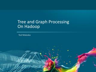 Tree and Graph Processing  On Hadoop