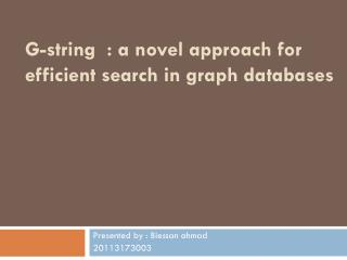 G-string  : a novel approach for efficient search in graph databases