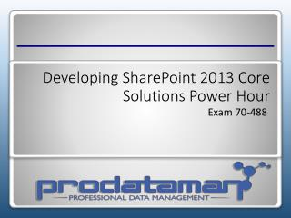 Developing SharePoint 2013 Core  Solutions Power H our