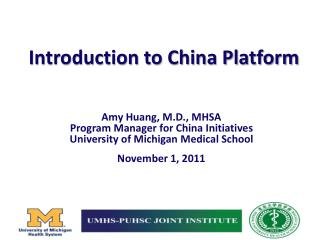 Amy Huang, M.D., MHSA Program Manager for China Initiatives University of Michigan Medical School