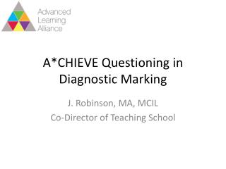 A*CHIEVE Questioning in Diagnostic Marking