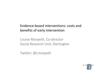 Evidence-based interventions: costs and benefits of early intervention