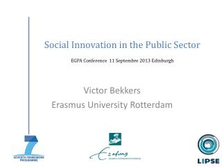 Social Innovation  in the Public Sector EGPA Conference  11  Septembre  2013 Edinburgh