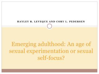 Emerging adulthood: An age of sexual experimentation or sexual self-focus?