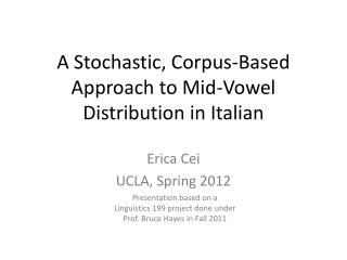 A Stochastic, Corpus-Based Approach to Mid-Vowel Distribution in Italian