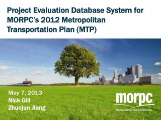 Project Evaluation Database System for MORPC's 2012 Metropolitan Transportation Plan (MTP)