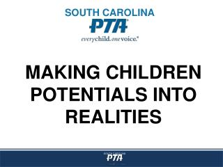 MAKING CHILDREN POTENTIALS INTO REALITIES