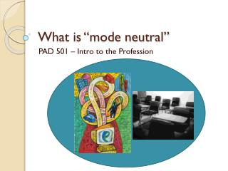 "What is ""mode neutral"""